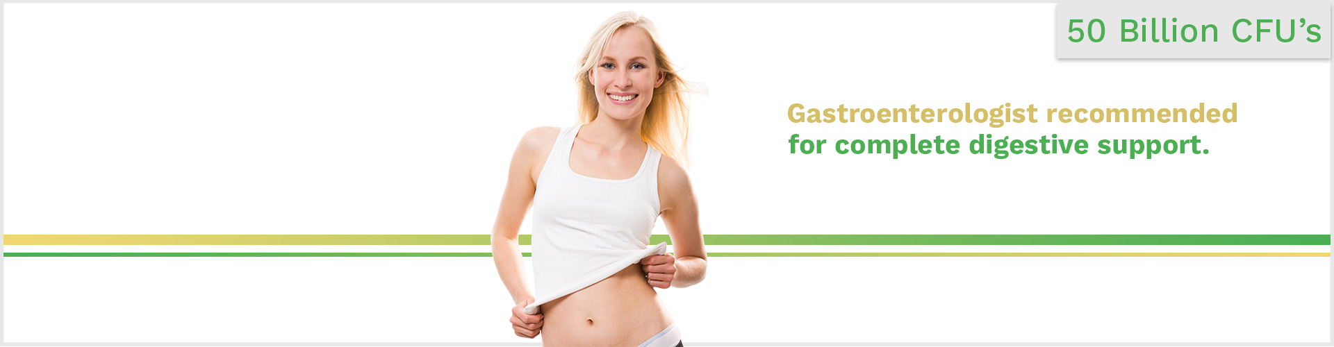 Gastroenterologist recommended for complete digestive support.